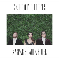 "Uus album: ""Carrot Lights"" Kaspar & Laura & Joel"